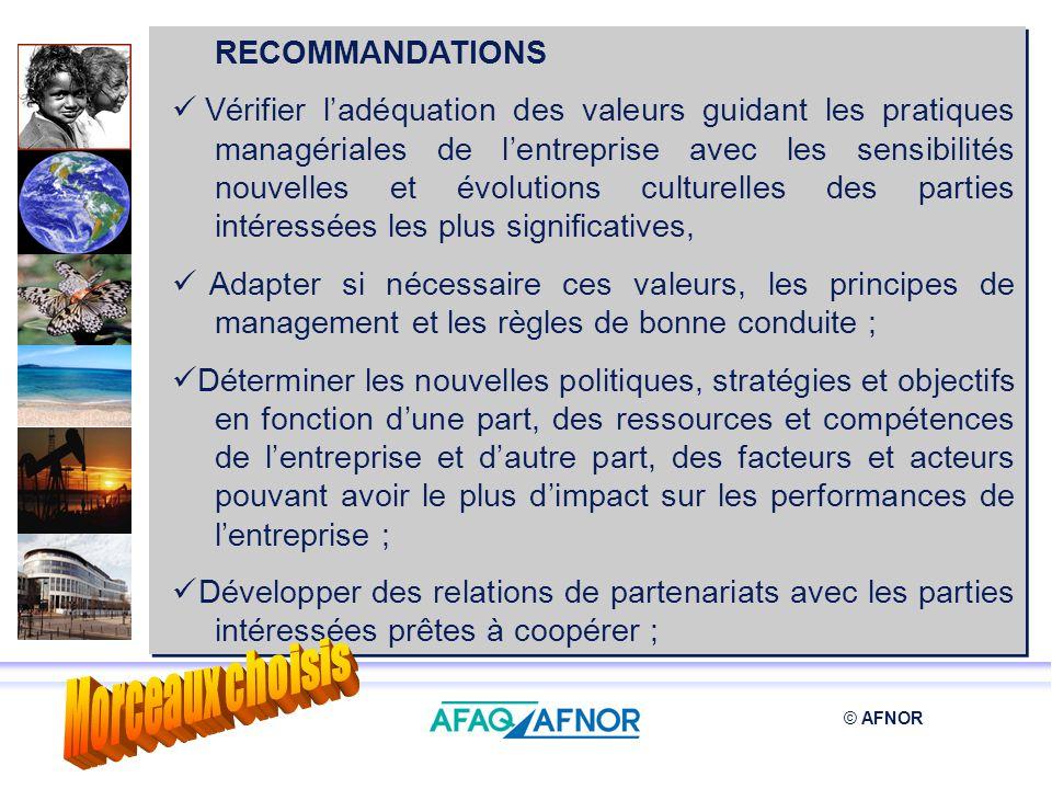 © AFNOR RECOMMANDATIONS Vérifier ladéquation des valeurs guidant les pratiques managériales de lentreprise avec les sensibilités nouvelles et évolutio