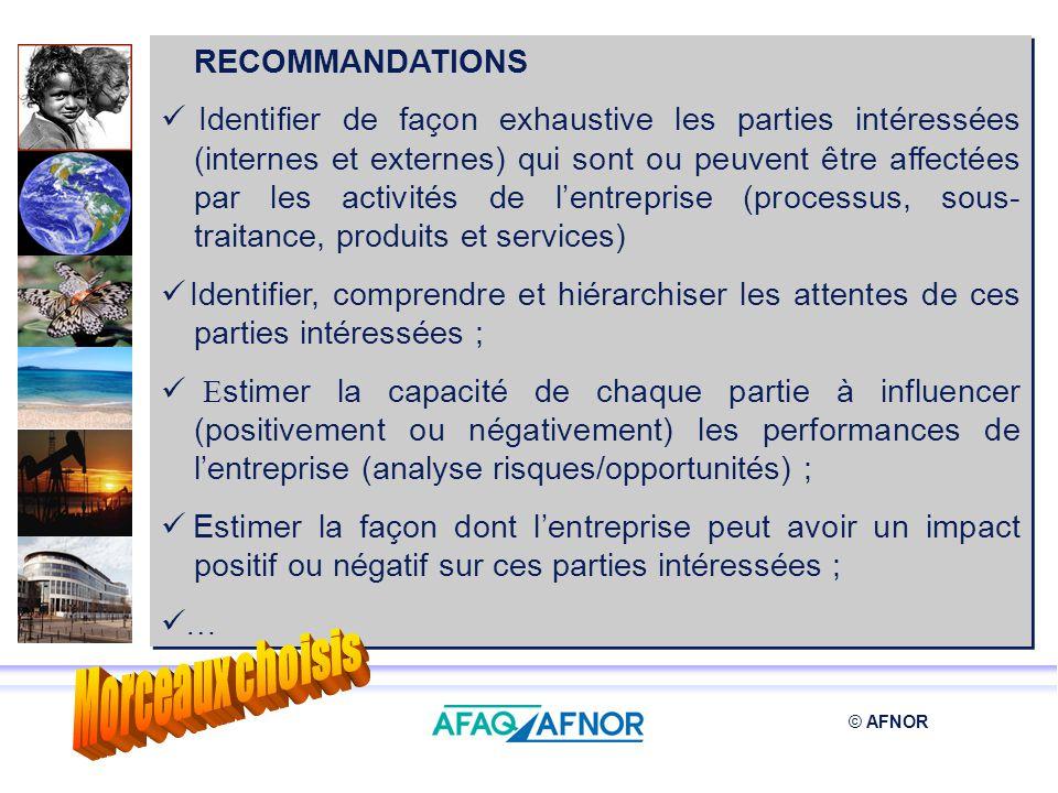 © AFNOR RECOMMANDATIONS Identifier de façon exhaustive les parties intéressées (internes et externes) qui sont ou peuvent être affectées par les activ