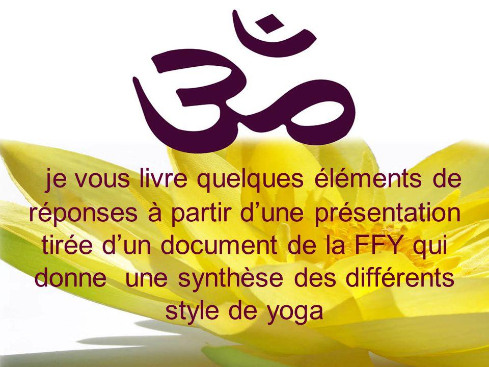 je vous livre quelques éléments de réponses à partir dune présentation tirée dun document de la FFY qui donne une synthèse des différents style de yog