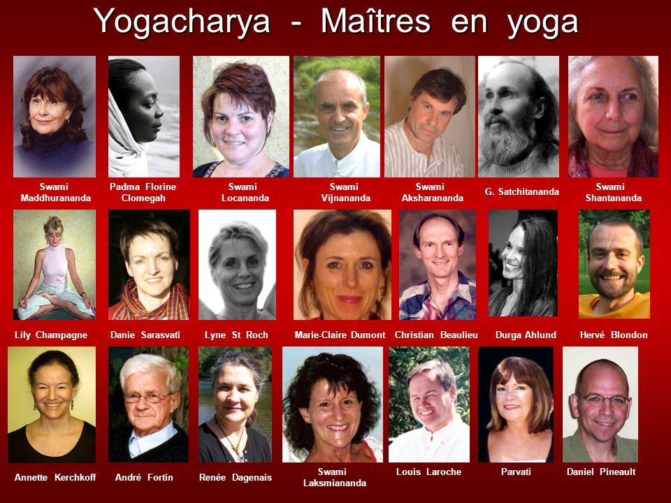 Yogacharya - Maîtres en yoga Swami Maddhurananda Swami Aksharananda Swami Locananda Swami Vijnananda Padma Florine Clomegah Christian BeaulieuLily Cha