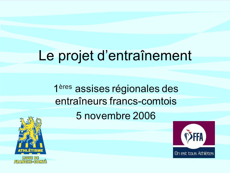 Le projet dentraînement 1 ères assises régionales des entraîneurs francs-comtois 5 novembre 2006