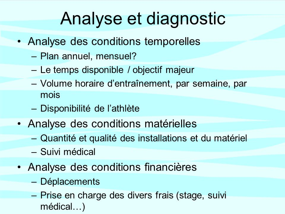 Analyse et diagnostic Analyse des conditions temporelles –Plan annuel, mensuel.