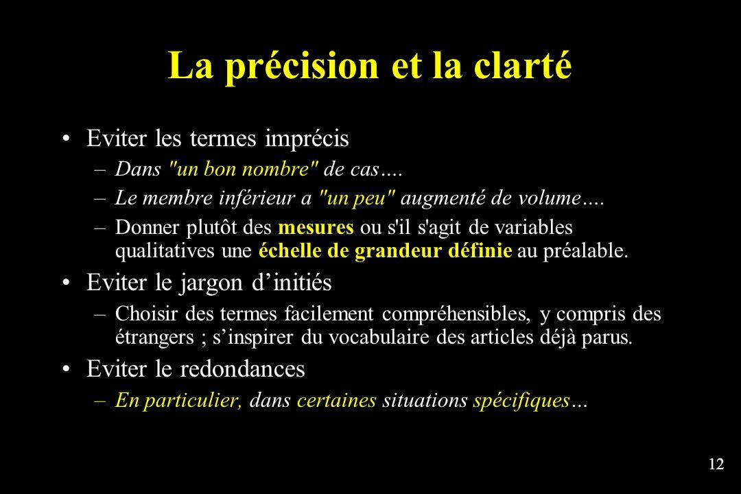 12 La précision et la clarté Eviter les termes imprécis –Dans un bon nombre de cas….