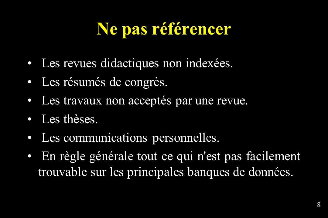 8 Ne pas référencer Les revues didactiques non indexées.