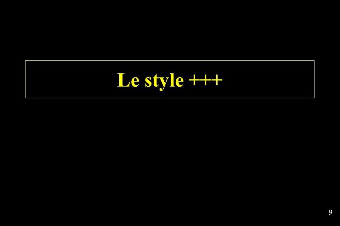 9 Le style +++