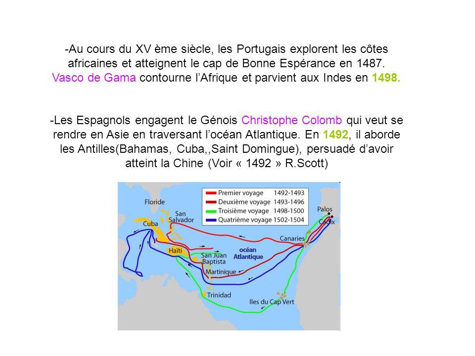 -Au cours du XV ème siècle, les Portugais explorent les côtes africaines et atteignent le cap de Bonne Espérance en 1487. Vasco de Gama contourne lAfr
