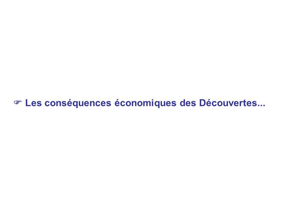Les conséquences économiques des Découvertes...