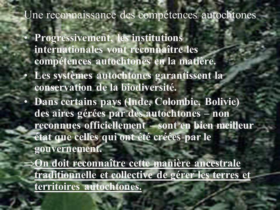 Une reconnaissance des compétences autochtones Progressivement, les institutions internationales vont reconnaître les compétences autochtones en la matière.