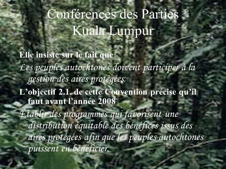 Conférences des Parties Kuala Lumpur Elle insiste sur le fait que Les peuples autochtones doivent participer à la gestion des aires protégées.