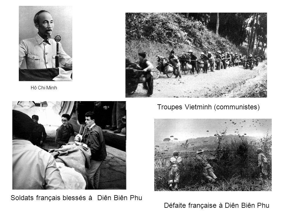 Hô Chi Minh Défaite française à Diên Biên Phu Troupes Vietminh (communistes) Soldats français blessés àDiên Biên Phu