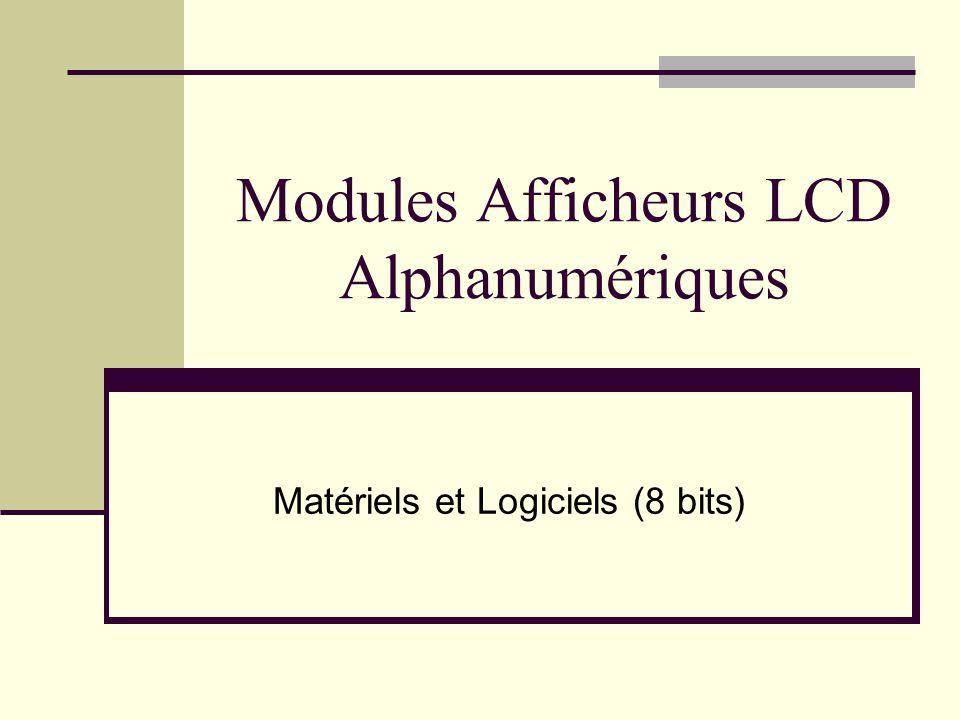 Modules Afficheurs LCD Alphanumériques Matériels et Logiciels (8 bits)