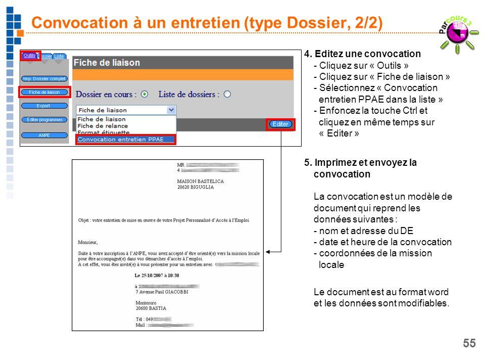 55 Convocation à un entretien (type Dossier, 2/2) 4. Editez une convocation - Cliquez sur « Outils » - Cliquez sur « Fiche de liaison » - Sélectionnez