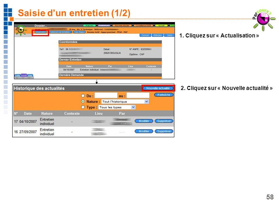 58 Saisie dun entretien (1/2) 1. Cliquez sur « Actualisation » 2. Cliquez sur « Nouvelle actualité »
