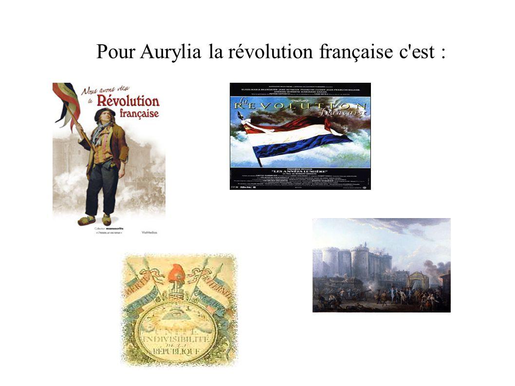 Pour Aurylia la révolution française c est :
