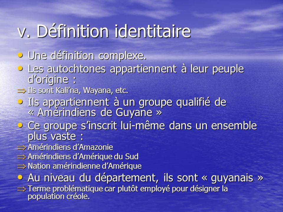 v. Définition identitaire Une définition complexe. Une définition complexe. Les autochtones appartiennent à leur peuple dorigine : Les autochtones app