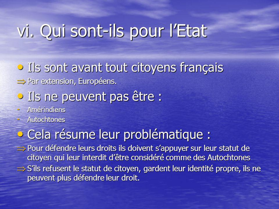 vi. Qui sont-ils pour lEtat Ils sont avant tout citoyens français Ils sont avant tout citoyens français Par extension, Européens. Par extension, Europ