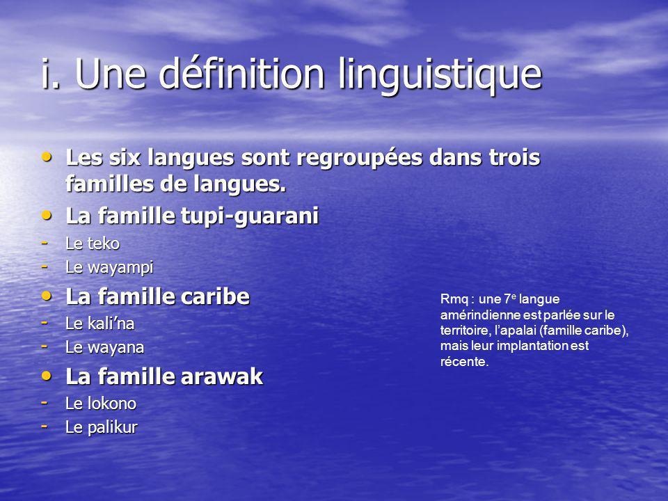 i. Une définition linguistique Les six langues sont regroupées dans trois familles de langues. Les six langues sont regroupées dans trois familles de