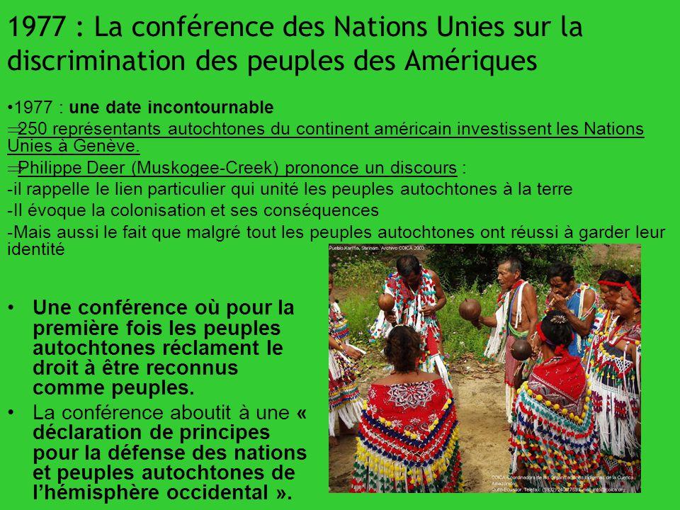 1977 : La conférence des Nations Unies sur la discrimination des peuples des Amériques Une conférence où pour la première fois les peuples autochtones