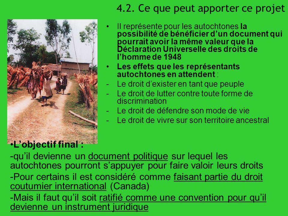 4.2. Ce que peut apporter ce projet Il représente pour les autochtones la possibilité de bénéficier dun document qui pourrait avoir la même valeur que
