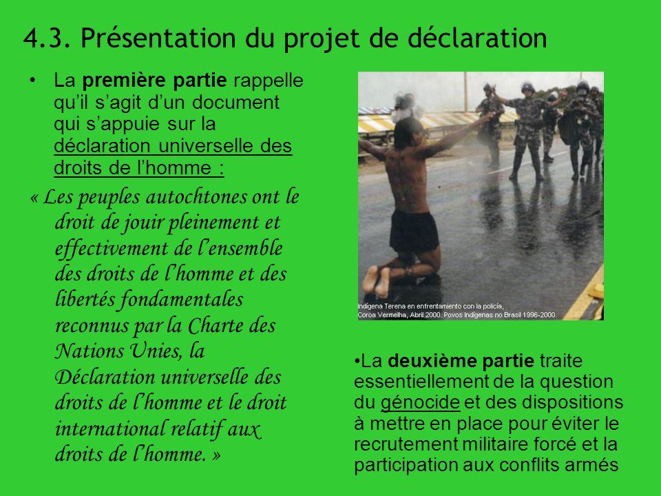 4.3. Présentation du projet de déclaration La première partie rappelle quil sagit dun document qui sappuie sur la déclaration universelle des droits d