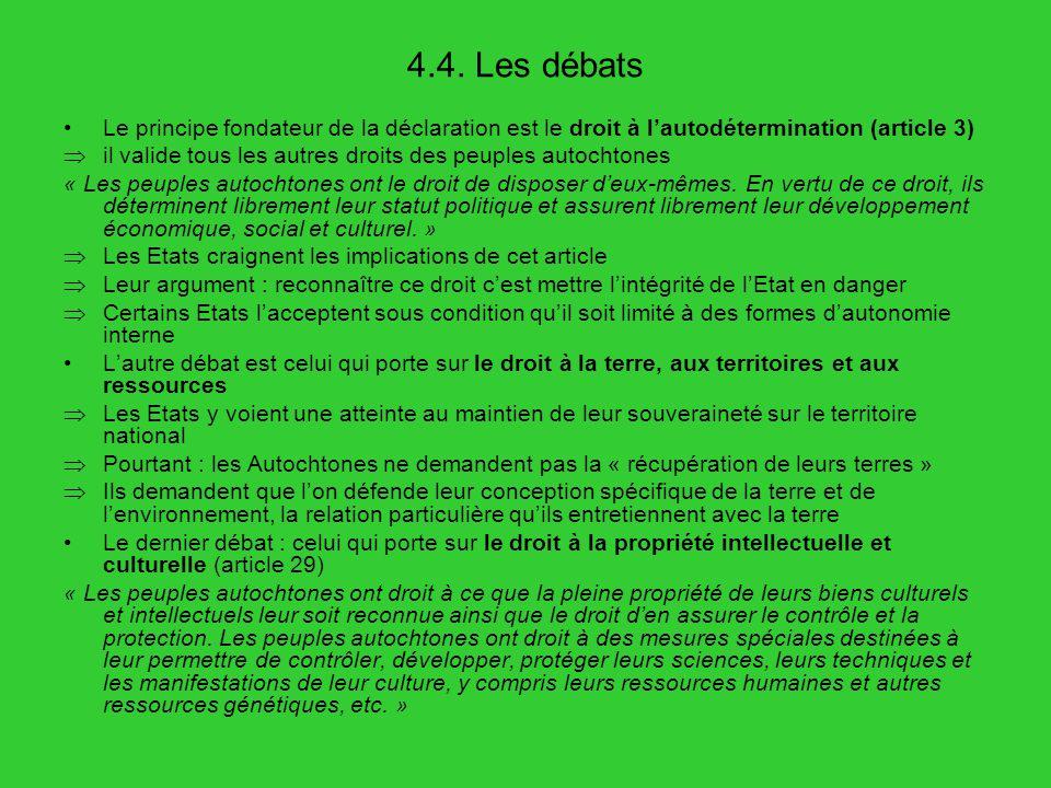 4.4. Les débats Le principe fondateur de la déclaration est le droit à lautodétermination (article 3) il valide tous les autres droits des peuples aut