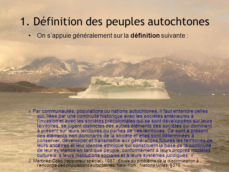 Analyse de la définition 1)Lhistoire : ce sont des peuples qui ont occupé les territoires avant larrivée des colons et qui sont aujourdhui minoritaires (en nombre, dun point de vue politique, etc.) sur ces mêmes territoires.