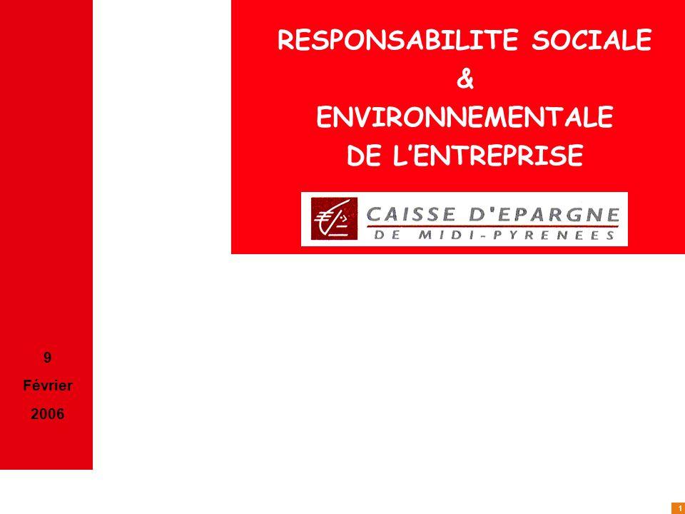 1 9 Février 2006 RESPONSABILITE SOCIALE & ENVIRONNEMENTALE DE LENTREPRISE 9 Février 2006