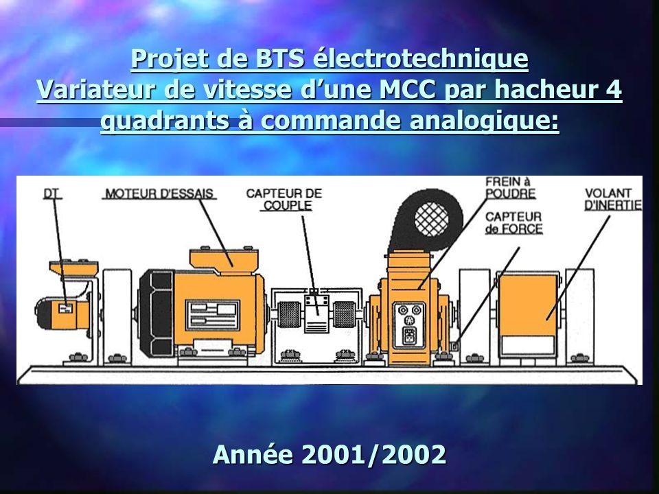 Projet de BTS électrotechnique Variateur de vitesse dune MCC par hacheur 4 quadrants à commande analogique: Année 2001/2002
