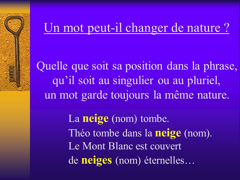 Comment trouver la nature dun mot ? Le dictionnaire, avant de donner le sens de chaque mot, indique sa nature. Il utilise pour cela des abréviations :