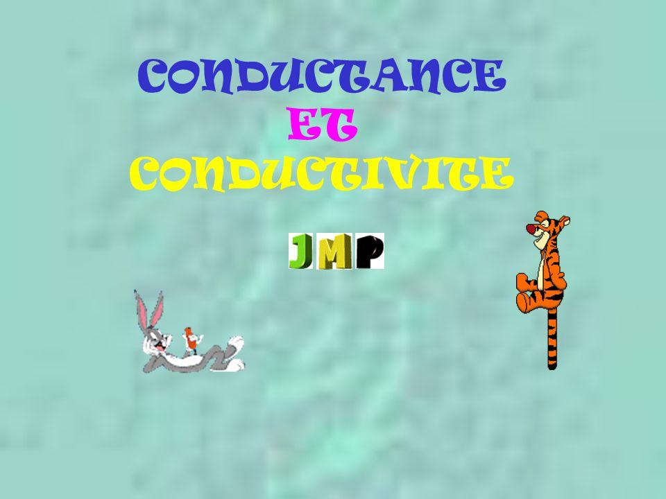 CONDUCTANCE ET CONDUCTIVITE