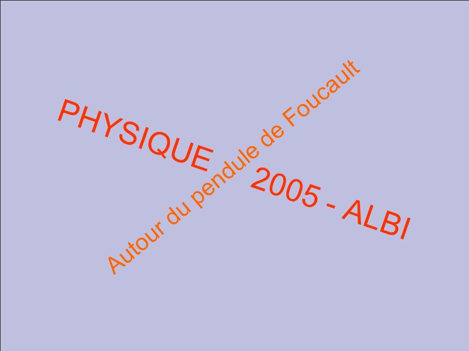 PHYSIQUE 2005 - ALBI Autour du pendule de Foucault