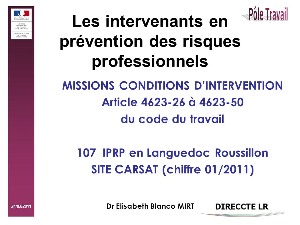 24/02/2011 Les intervenants en prévention des risques professionnels MISSIONS CONDITIONS DINTERVENTION Article 4623-26 à 4623-50 du code du travail 10