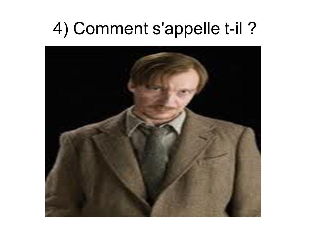 4) Comment s'appelle t-il ?