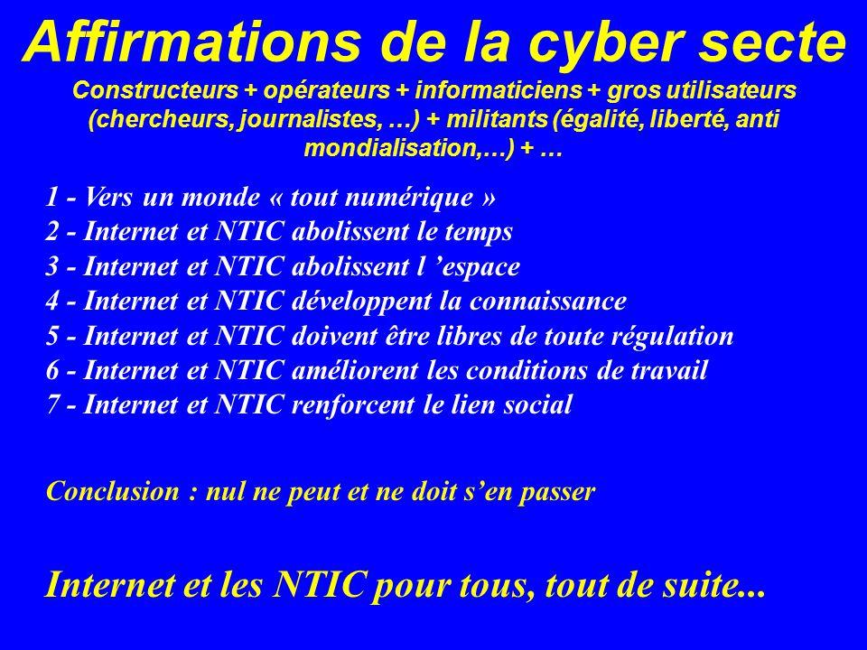 Obergo Affirmations de la cyber secte Constructeurs + opérateurs + informaticiens + gros utilisateurs (chercheurs, journalistes, …) + militants (égali