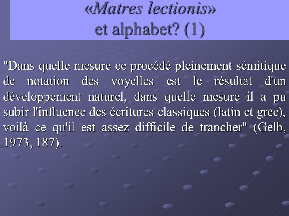 «Matres lectionis» et alphabet? (1)