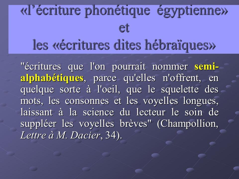 «lécriture phonétique égyptienne» et les «écritures dites hébraïques»