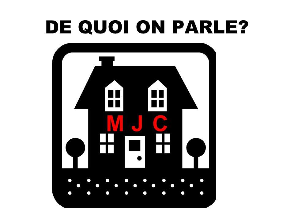 DE QUOI ON PARLE? MJC