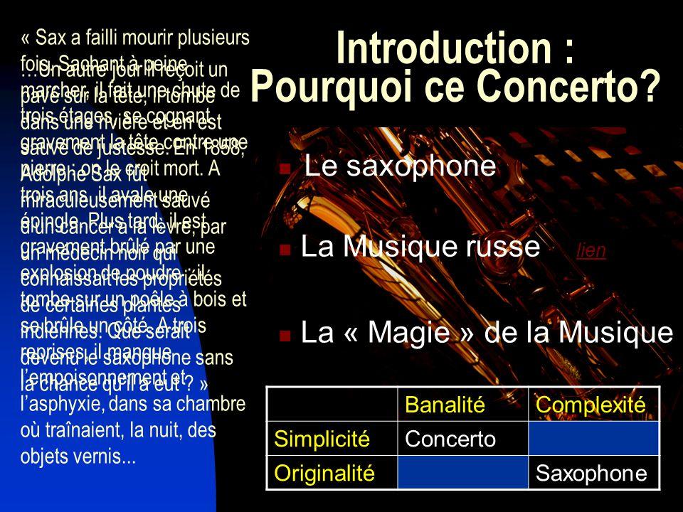 Introduction : Pourquoi ce Concerto.Le saxophone « Sax a failli mourir plusieurs fois.