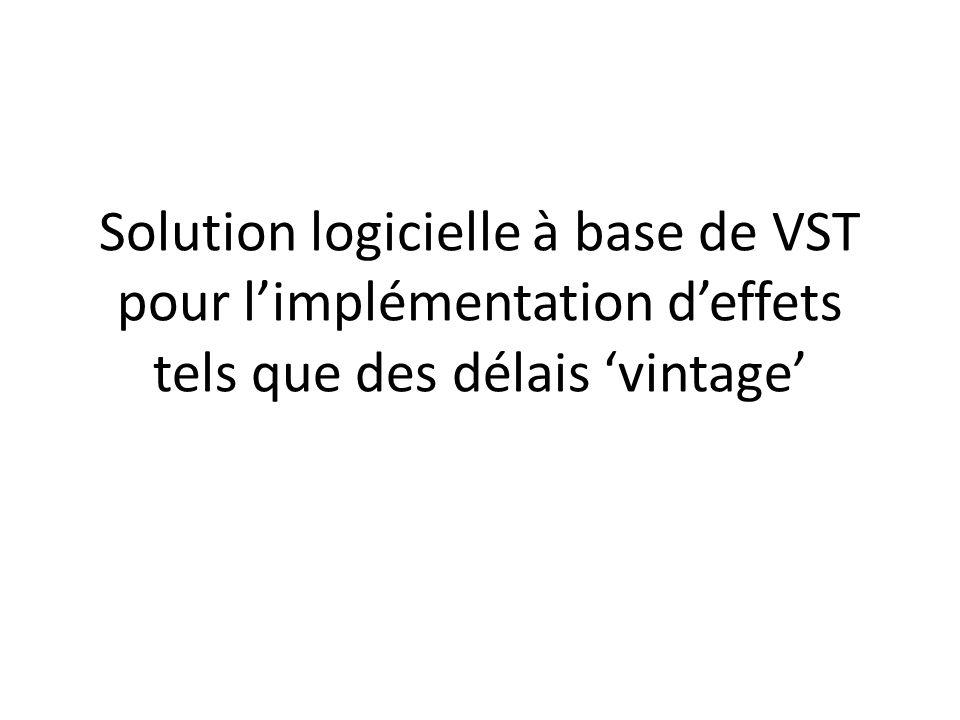 Solution logicielle à base de VST pour limplémentation deffets tels que des délais vintage