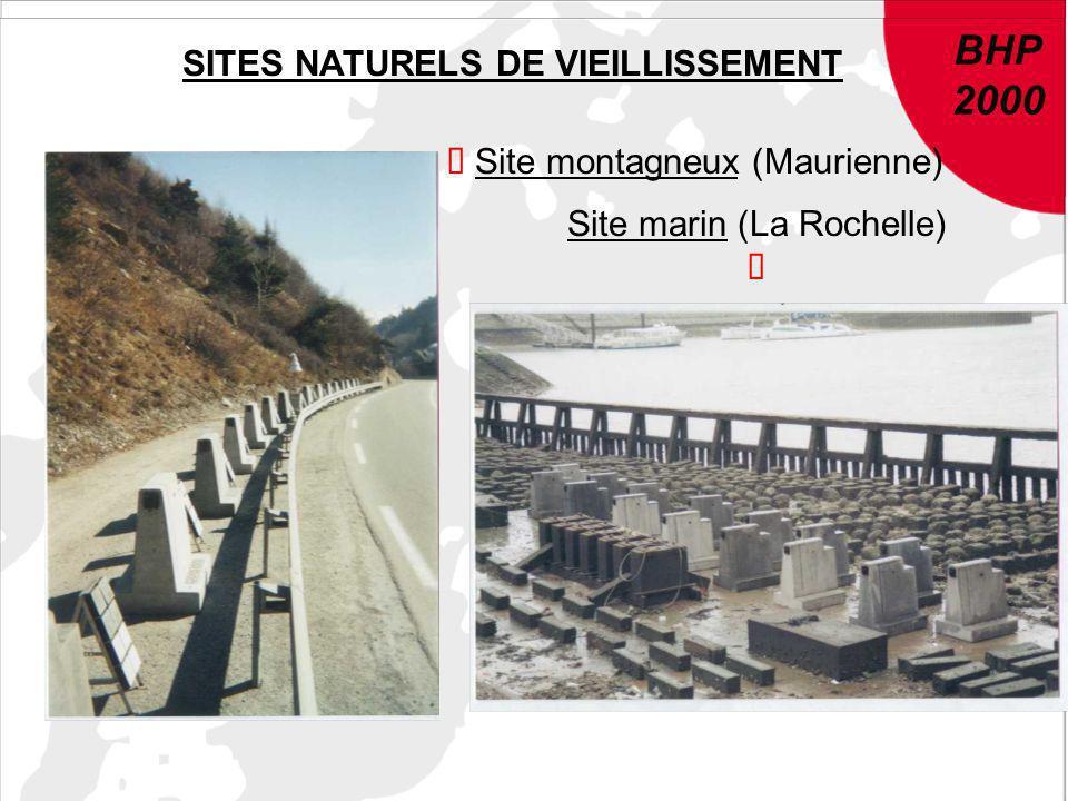 BHP 2000 BHP 2000 SITES NATURELS DE VIEILLISSEMENT Site montagneux (Maurienne) Site marin (La Rochelle)