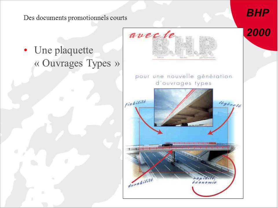BHP 2000 Des documents promotionnels courts Une plaquette « Ouvrages Types »