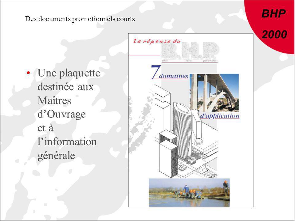 BHP 2000 Des documents promotionnels courts Une plaquette destinée aux Maîtres dOuvrage et à linformation générale