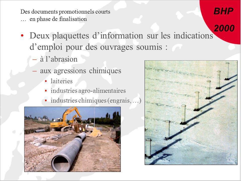 BHP 2000 Des documents promotionnels courts … en phase de finalisation Deux plaquettes dinformation sur les indications demploi pour des ouvrages soum