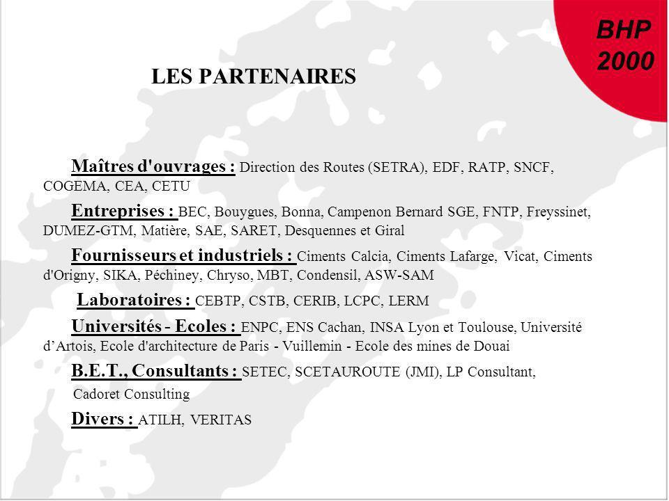 LES PARTENAIRES Maîtres d'ouvrages : Direction des Routes (SETRA), EDF, RATP, SNCF, COGEMA, CEA, CETU Entreprises : BEC, Bouygues, Bonna, Campenon Ber