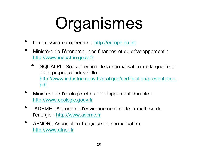 28 Organismes Commission européenne : http://europe.eu.inthttp://europe.eu.int Ministère de léconomie, des finances et du développement : http://www.i