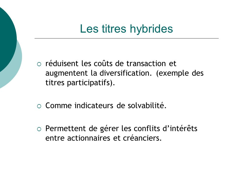 Les titres hybrides réduisent les coûts de transaction et augmentent la diversification.