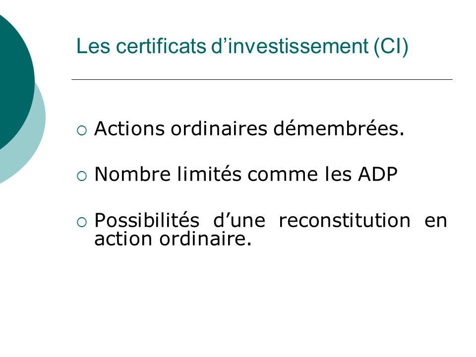 Les certificats dinvestissement (CI) Actions ordinaires démembrées.