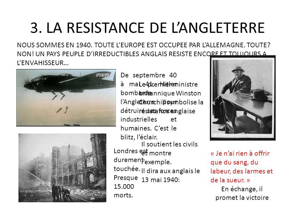 3. LA RESISTANCE DE LANGLETERRE NOUS SOMMES EN 1940. TOUTE LEUROPE EST OCCUPEE PAR LALLEMAGNE. TOUTE? NON! UN PAYS PEUPLE DIRREDUCTIBLES ANGLAIS RESIS
