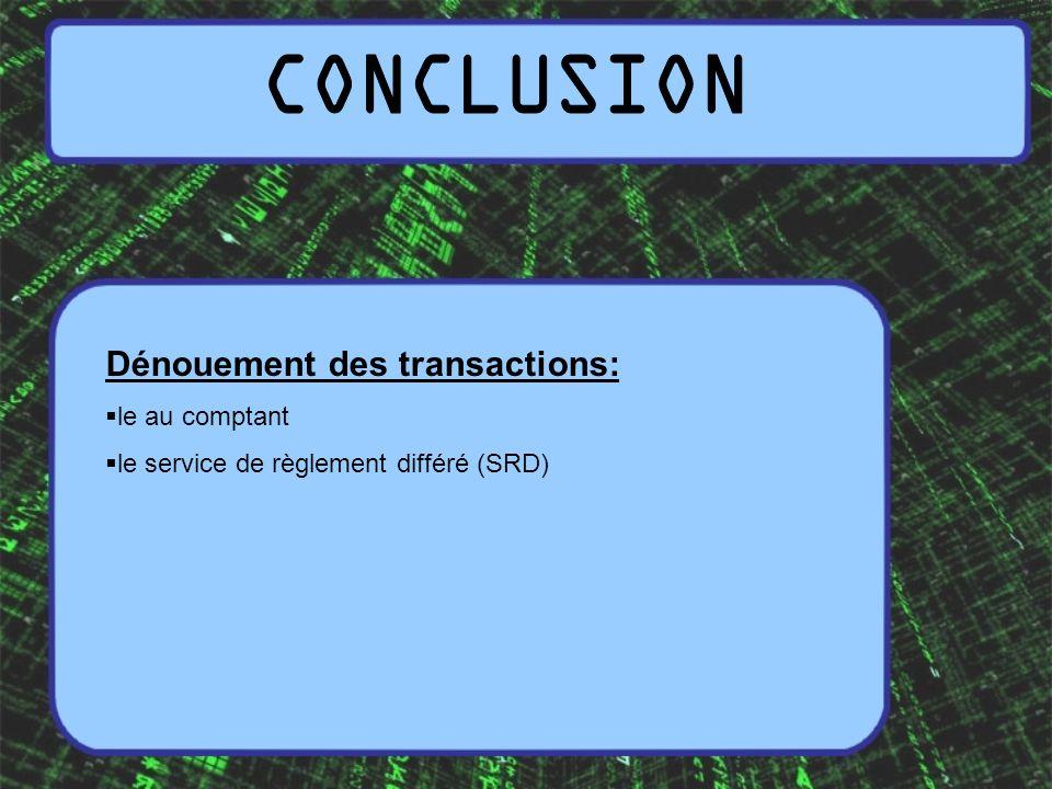 Dénouement des transactions: le au comptant le service de règlement différé (SRD)