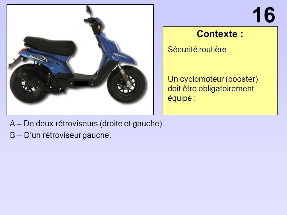 Contexte : A – De deux rétroviseurs (droite et gauche).